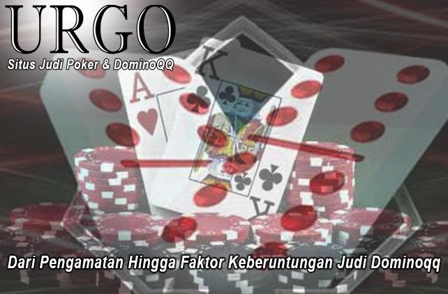 Dominoqq - Dari Pengamatan Hingga Faktor - UrgoConsulting