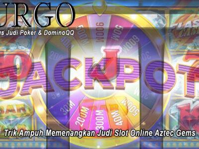 Slot Online Aztec Gems Trik Ampuh Memenangkan Judi - UrgoConsulting