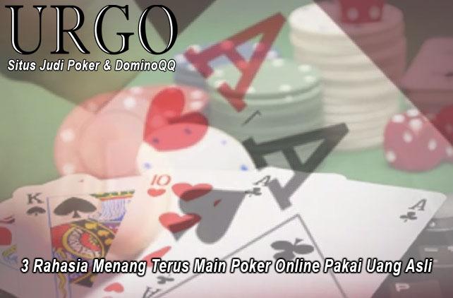 Poker Online Pakai Uang Asli 3 Rahasia Menang Terus - UrgoConsulting